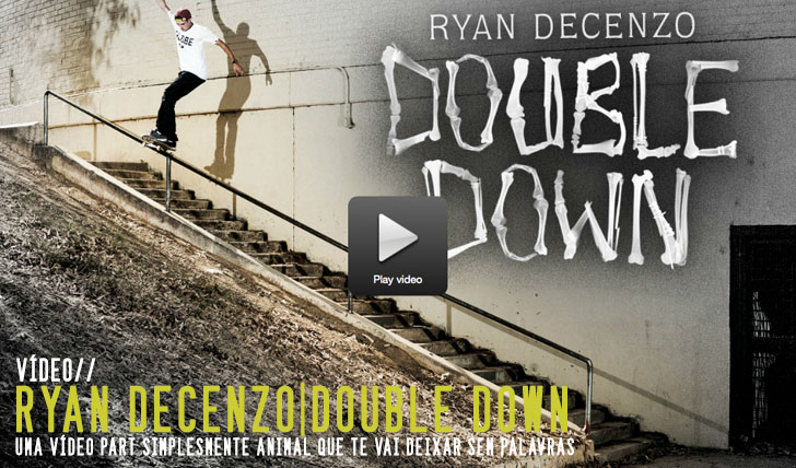 "6110THRASHER| Ryan Decenzo ""Double Down""