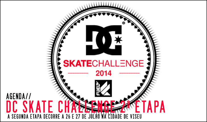6566DC Skate Challenge|2ª etapa Viseu 26 e 27 de Julho