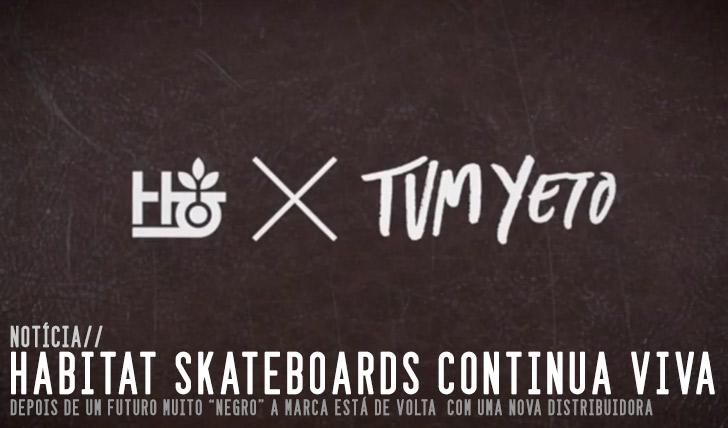6573HABITAT Skateboards continua viva…