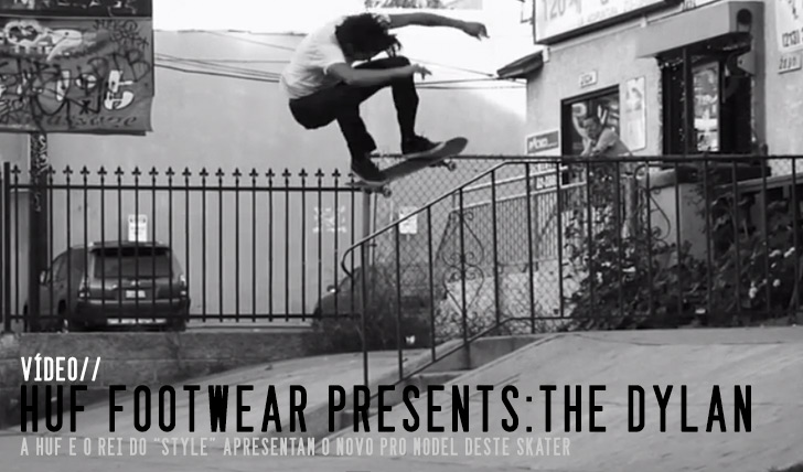 6555HUF Footwear Presents: The Dylan || 3:14