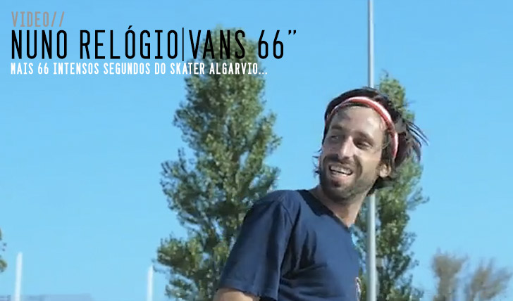6907VANS 66″ Nuno Relógio @ the park    1:06