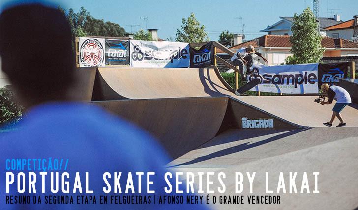 6584Portugal Skate Series by LAKAI Resumo da segunda etapa em Felgueiras
