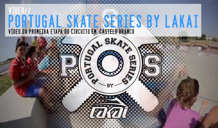 6497Portugal Skate Series by LAKAI|Vídeo etapa Castelo Branco || 4:25