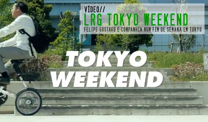 7063LRG Skate Tokyo Weekend || 2:49