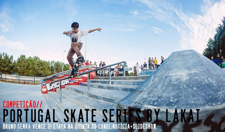 7249Portugal Skate Series by LAKAI|Resumo da 3ª etapa na Quinta do Conde