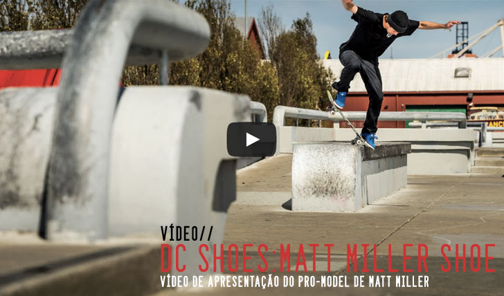 7886DC SHOES: Matt Miller Shoe – Full Part||3:21