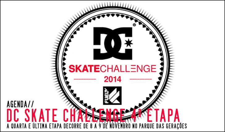7861DC Skate Challenge 2014 by FUEL TV |4ª etapa 8 e 9 de Novembro no Parque das Gerações