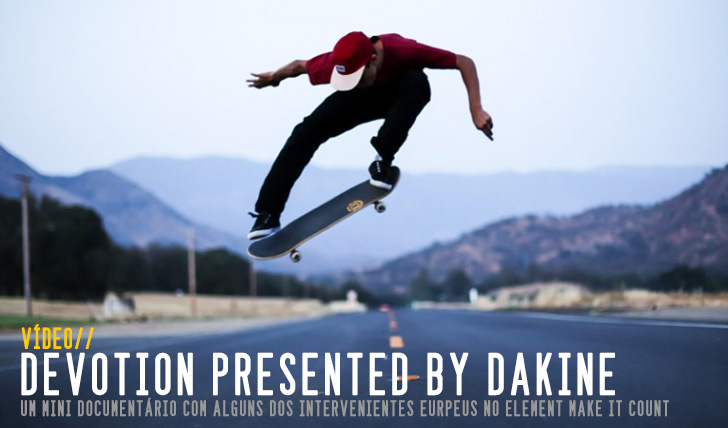"7565""DEVOTION"" Presented by DAKINE 