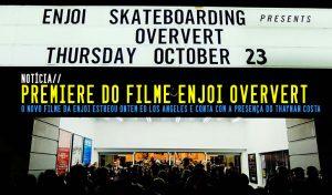 premiere-enjoi-oververt-thaynan-costa