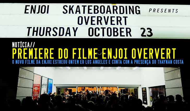 "7890Premiere do Filme da ENJOI ""Oververt"""