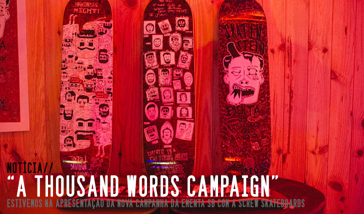 "8109EMENTA SB|SCREW Skateboards – Apresentação da ""A Thousand Words Campaign"""