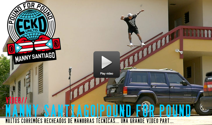 "8100Manny Santiago's ""Pound For Pound"" part