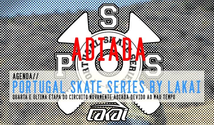 8151Portugal Skate Series by LAKAI 4ª etapa novamente adiada