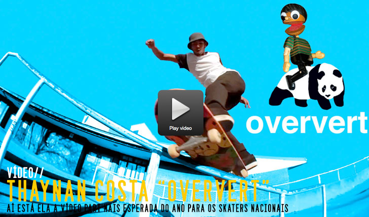 "7989Thaynan Costa's ""Oververt"" Part