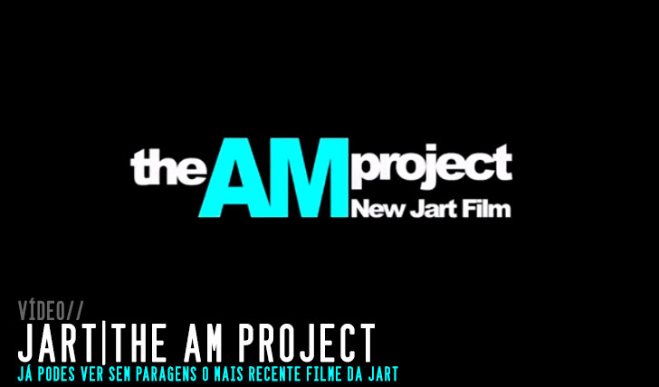 8067Jart Skateboards – The AM Project Full video||32:19