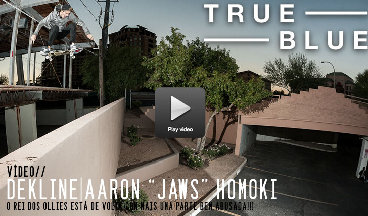 "8249Aaron 'Jaws' Homoki's ""True Blue"" part