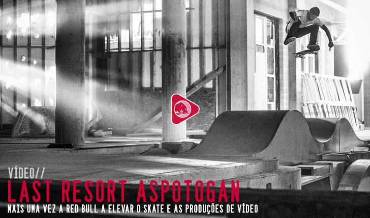 8210RED BULL|Last Resort: Aspotogan – A skateboard paradise||13:25