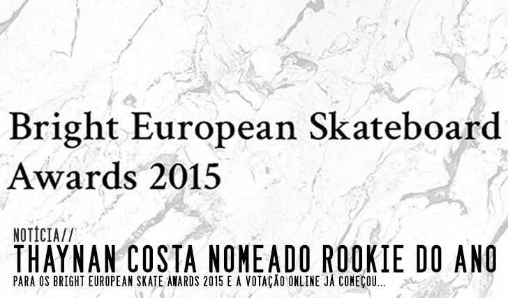 8186Thaynan Costa nomeado rookie of the year dos Bright European Skate Awards 2015