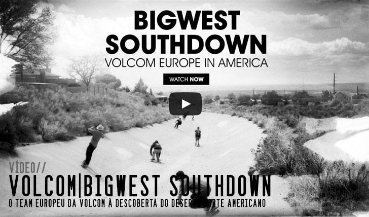 8237Volcom|BigWest SouthDown||7:35
