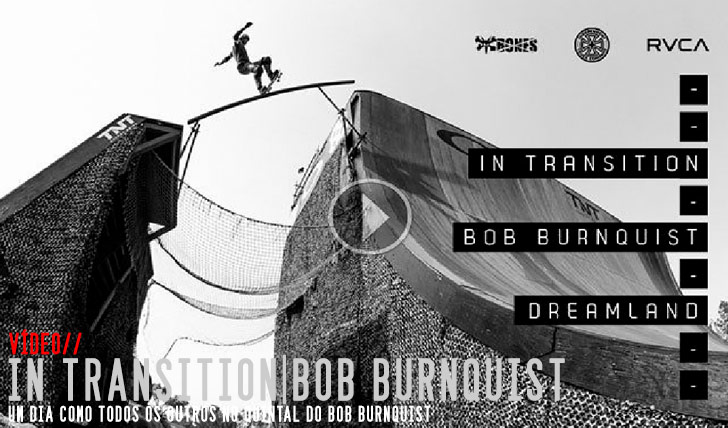 8403In Transition: Bob Burnquist|| 4:13