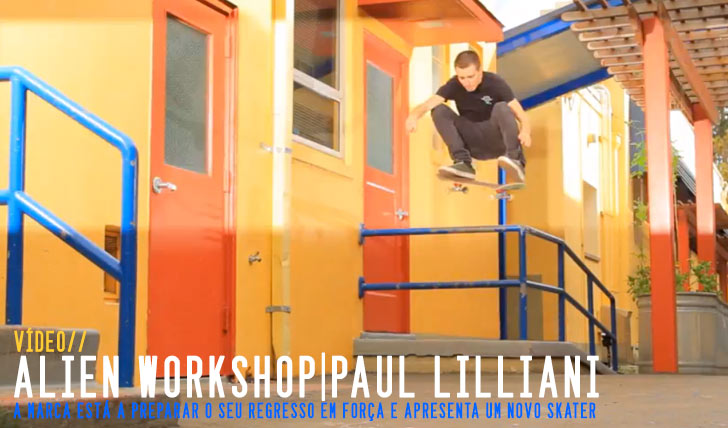 8565ALIEN WORKSHOP welcomes Paul Lilliani||1:47