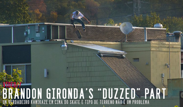"8605JENKEM – Brandon Gironda's ""Duzzed"" Part