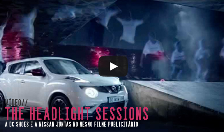 8486The Headlight Sessions|NISSAN x DC SHOES||2:08