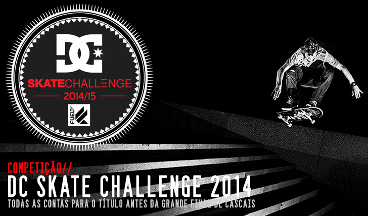 8728DC Skate Challenge by FUEL TV|As contas antes da grande final em Cascais