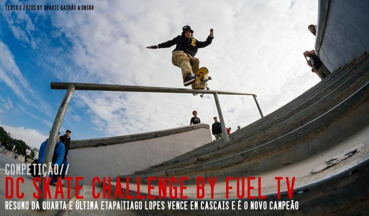 8763DC Skate Challenge by FUEL TV|Resumo da etapa final em Cascais