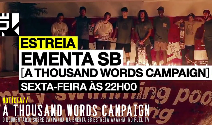 8685EMENTA SB|A Thousand Words Campaign| Estreia no FUEL TV