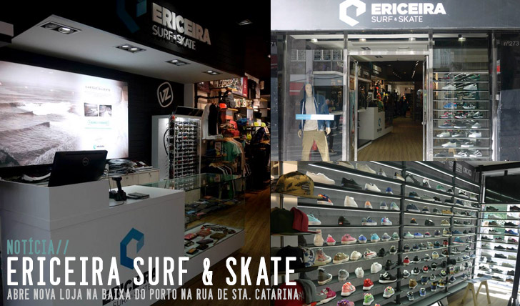 8643ERICEIRA SURF & SKATE ABRE 22º LOJA | BAIXA DO PORTO