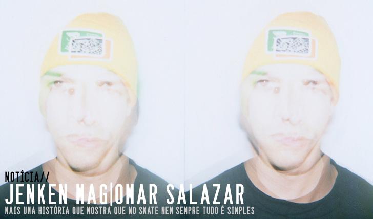 8633JENKEN MAG|OMAR SALAZAR Interview