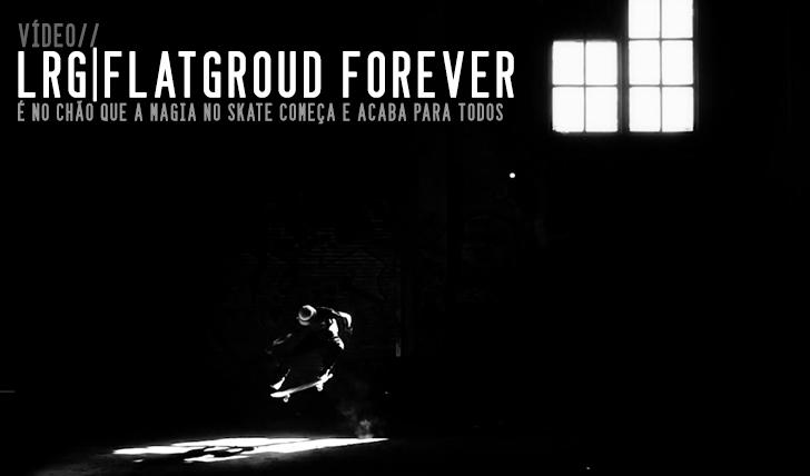 8862LRG|Flatground Forever||0:51
