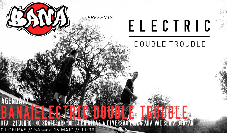 9215BANA presents ELECTRIC Double Trouble