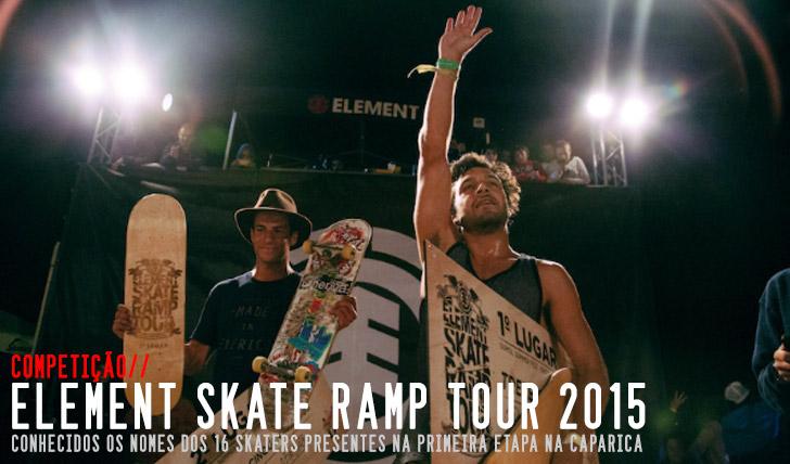 8893ELEMENT Skate Ramp Tour|Conhecida a lista dos 16 skaters convidados
