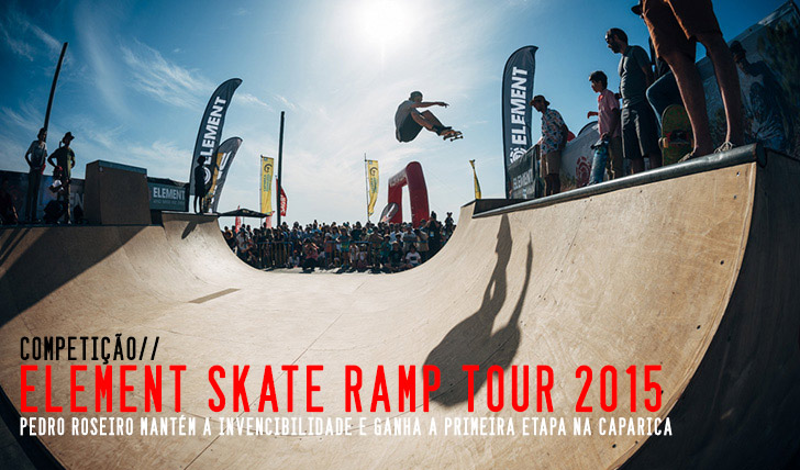 8902ELEMENT Skate Ramp Tour 2015|Resumo da primeira etapa na Costa da Caparica