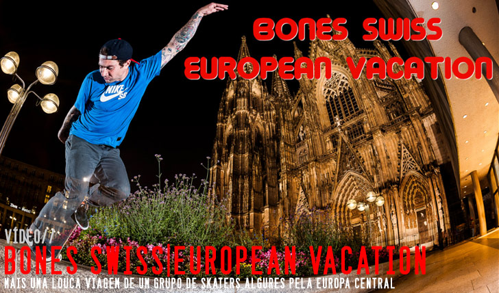 "9446Bones Swiss' ""European Vacation"" Video