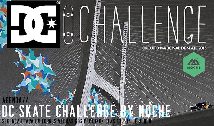 9806DC SKATE CHALLENGE 2015 BY MOCHE|2ª ETAPA TORRES VEDRAS 13 E 14 DE JUNHO
