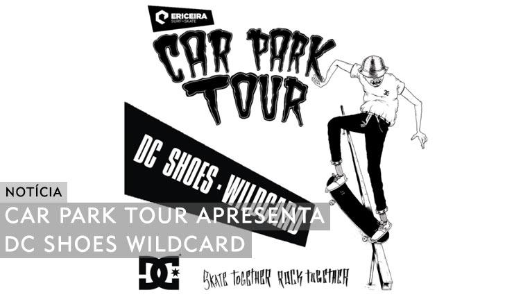 9852ERICEIRA SURF & SKATE Car Park Tour apresenta DC Shoes wildcard