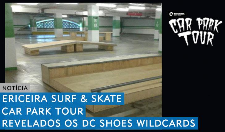 9996ERICEIRA Surf & Skate Car Park Tour|Revelados os dois wildcards para a 1ª etapa