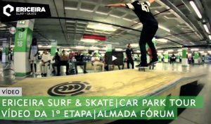 ericeira-surf-skate-car-park-tour-video-almada-forum