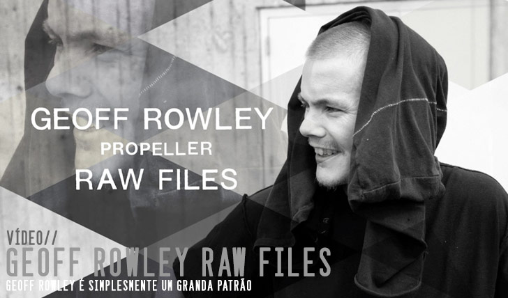 "9799Geoff Rowley ""Propeller"" RAW FILES