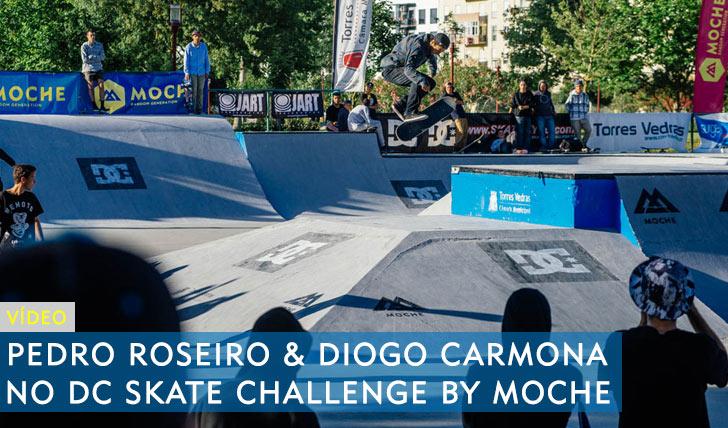 10160PEDRO ROSEIRO & DIOGO CARMONA NO DC SKATE CHALLENGE BY MOCHE||6:04