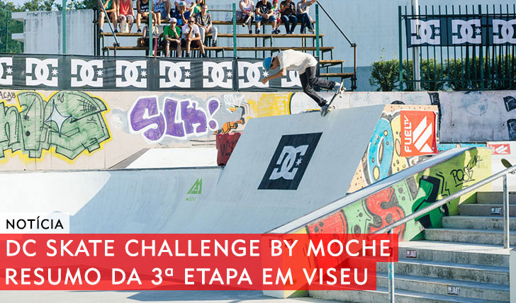 10344DC Skate Challenge by MOCHE|Resumo da 3ª etapa em Viseu