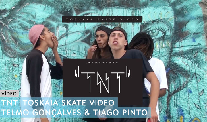 10475TNT – Toskaya Skate Video||18:28