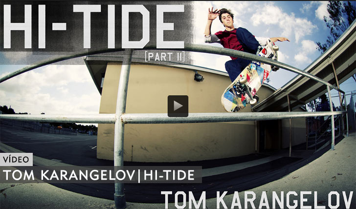 "10753Tom Karangelov ""Hi-Tide"" Part