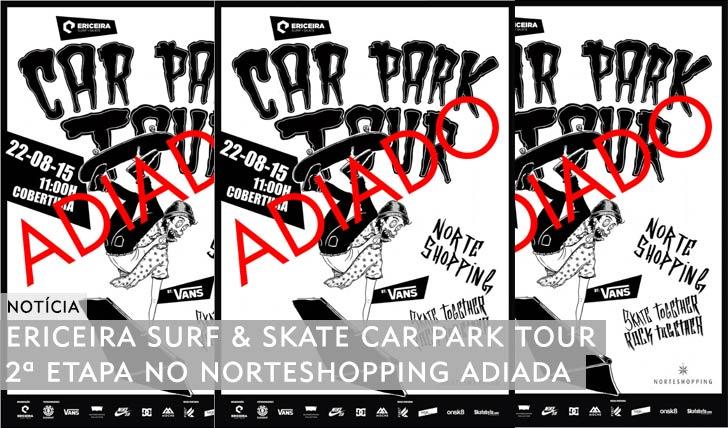 10681ERICEIRA SURF & SKATE Car Park Tour by VANS|2ª etapa no Norteshopping adiada