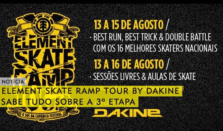 10536ELEMENT Skate Ramp Tour by DAKINE|Sabe tudo sobre3ª etapa no festival O Sol da Caparica