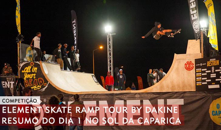 10559ELEMENT Skate Ramp Tour by DAKINE|Resumo do 1º dia no Sol da Caparica