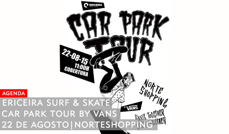 10527ERICEIRA SURF & SKATE|Car Park Tour by VANS 2ª etapa Norte Shopping 22 Agosto